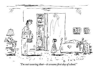 """""""I'm not wearing that?it screams first day of school."""" - New Yorker Cartoon-Barbara Smaller-Premium Giclee Print"""