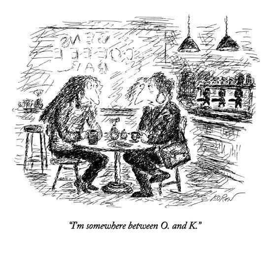 """I'm somewhere between O. and K."" - New Yorker Cartoon-Edward Koren-Premium Giclee Print"