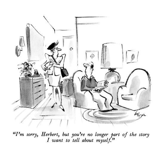"""""""I'm sorry, Herbert, but you're no longer part of the story I want to tell?"""" - New Yorker Cartoon-Lee Lorenz-Premium Giclee Print"""