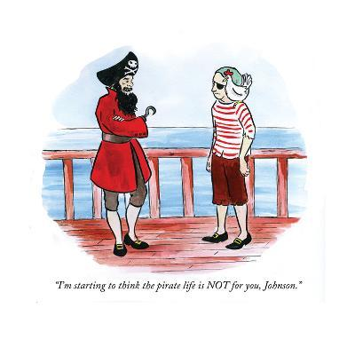 """I'm starting to think the pirate life is NOT for you, Johnson."" - Cartoon-Emily Flake-Premium Giclee Print"