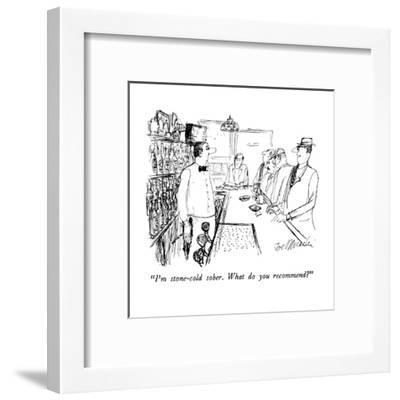 """""""I'm stone-cold sober.  What do you recommend?"""" - New Yorker Cartoon-Joseph Mirachi-Framed Premium Giclee Print"""