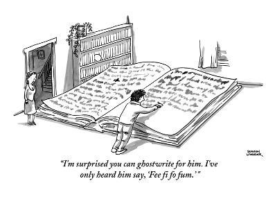"""I'm surprised you can ghostwrite for him. I've only heard him say, 'Fee f?"" - New Yorker Cartoon-Shannon Wheeler-Premium Giclee Print"
