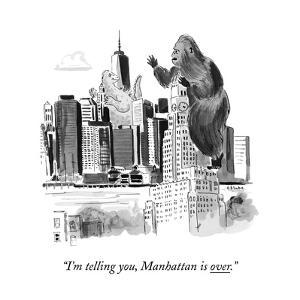 """""""I'm telling you, Manhattan is over."""" - New Yorker Cartoon"""