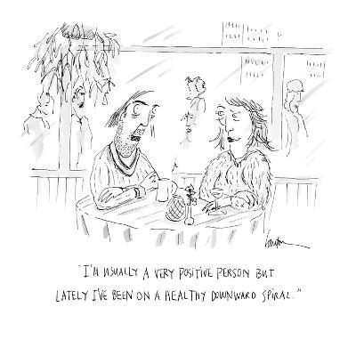 """""""I'm usually a very positive person but lately I've been on a healthy down?"""" - Cartoon-Mary Lawton-Premium Giclee Print"""