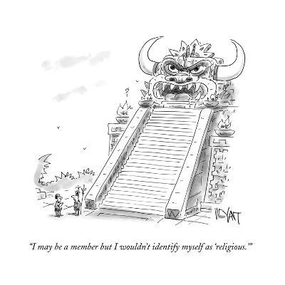 """""""I may be a member but I wouldn't identify myself as 'religious.'"""" - Cartoon-Christopher Weyant-Premium Giclee Print"""