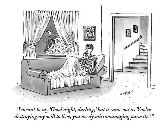 """""""I meant to say 'Good night, darling,' but it came out as 'You're destroyi?"""" - New Yorker Cartoon-Tom Cheney-Premium Giclee Print"""