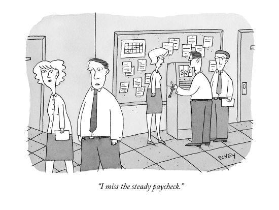 """""""I miss the steady paycheck."""" - New Yorker Cartoon-Peter C. Vey-Premium Giclee Print"""