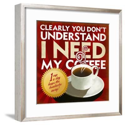 I Need My Coffee-Cory Steffen-Framed Premium Giclee Print