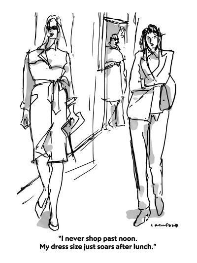"""""""I never shop past noon. My dress size just soars after lunch.""""  - Cartoon-Michael Crawford-Premium Giclee Print"""