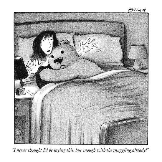 """I never thought I'd be saying this, but enough with the snuggling already?"" - New Yorker Cartoon-Harry Bliss-Premium Giclee Print"