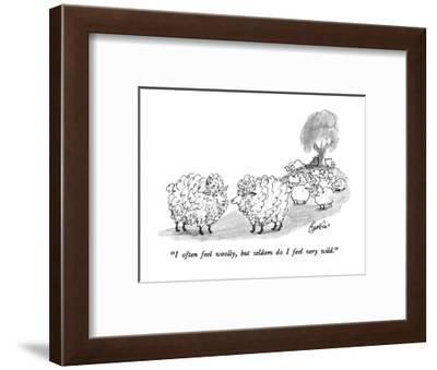 """""""I often feel woolly, but seldom do I feel very wild."""" - New Yorker Cartoon-Edward Frascino-Framed Premium Giclee Print"""