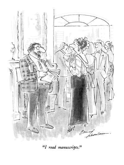 """""""I read manuscripts."""" - New Yorker Cartoon-Bernard Schoenbaum-Premium Giclee Print"""