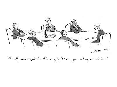 """""""I really can't emphasize this enough, Peters?you no longer work here."""" - New Yorker Cartoon-Nick Downes-Premium Giclee Print"""