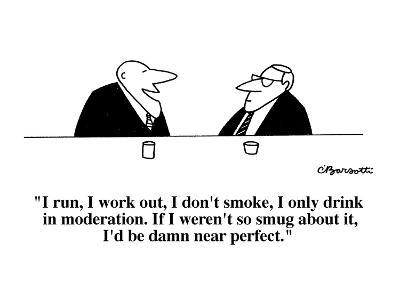 """I run, I work out, I don't smoke, I only drink in moderation.  If I weren?"" - Cartoon-Charles Barsotti-Premium Giclee Print"