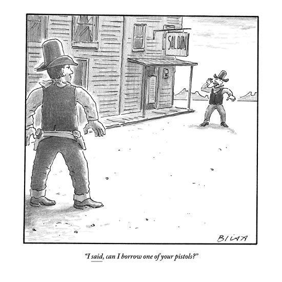 """I said, can I borrow one of your pistols?"" - New Yorker Cartoon-Harry Bliss-Premium Giclee Print"