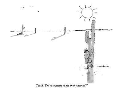 """""""I said, 'You're starting to get on my nerves'!"""" - New Yorker Cartoon-Michael Crawford-Premium Giclee Print"""