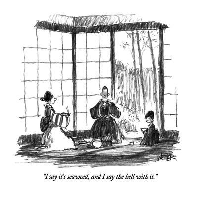 https://imgc.artprintimages.com/img/print/i-say-it-s-seaweed-and-i-say-the-hell-with-it-new-yorker-cartoon_u-l-pgt5fj0.jpg?p=0