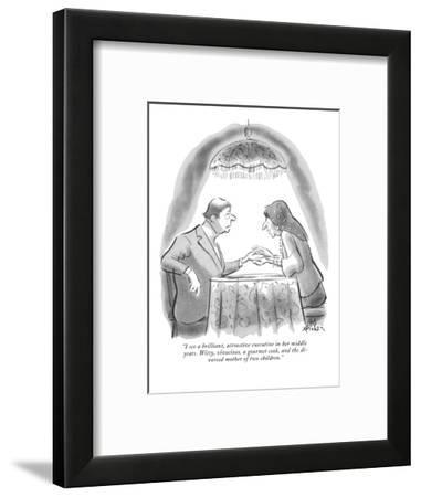 """I see a brilliant, attractive executive in her middle years. Witty, vivac?"" - New Yorker Cartoon-Ed Fisher-Framed Premium Giclee Print"