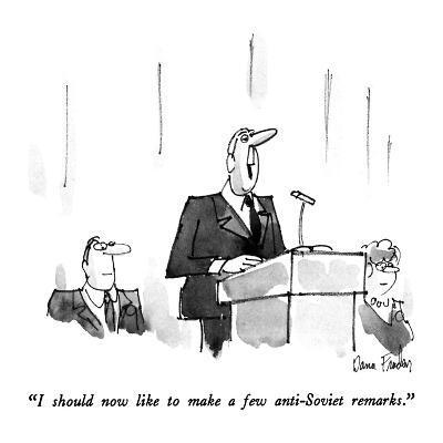 """I should now like to make a few anti-Soviet remarks."" - New Yorker Cartoon-Dana Fradon-Premium Giclee Print"