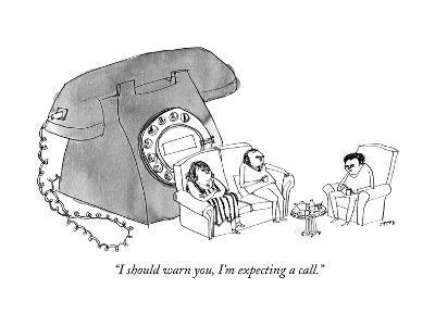 """I should warn you, I'm expecting a call."" - New Yorker Cartoon--Premium Giclee Print"