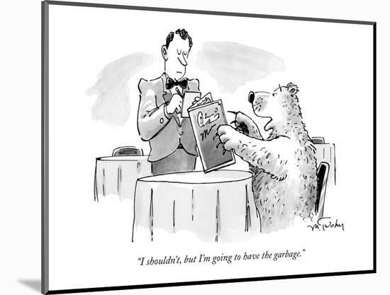 """""""I shouldn't, but I'm going to have the garbage."""" - New Yorker Cartoon-Mike Twohy-Mounted Premium Giclee Print"""