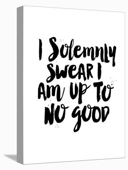 0080329ad1ef I Solemnly Swear I Am Up to No Good Stretched Canvas Print by Brett ...