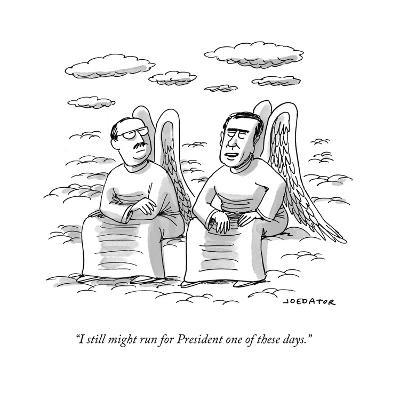 """I still might run for President one of these days."" - Cartoon-Joe Dator-Premium Giclee Print"