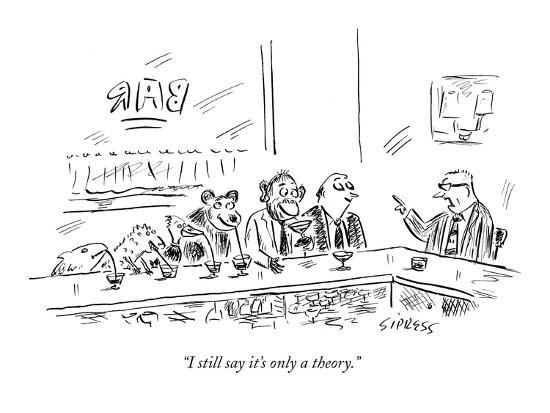 """""""I still say it's only a theory."""" - New Yorker Cartoon-David Sipress-Premium Giclee Print"""