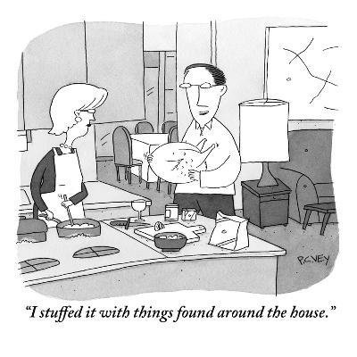 """I stuffed it with things found around the house."" - New Yorker Cartoon-Peter C. Vey-Premium Giclee Print"
