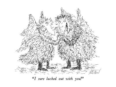 """""""I sure lucked out with you!"""" - New Yorker Cartoon-Edward Koren-Premium Giclee Print"""