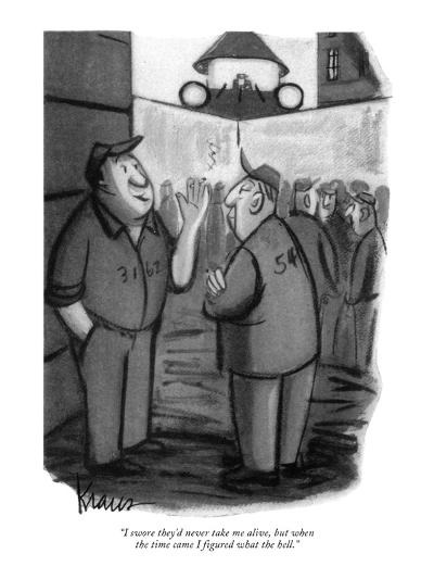 """I swore they'd never take me alive, but when the time came I figured what?"" - New Yorker Cartoon-Robert Kraus-Premium Giclee Print"