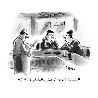 https://imgc.artprintimages.com/img/print/i-think-globally-but-i-spend-locally-new-yorker-cartoon_u-l-pgrtv50.jpg?p=0