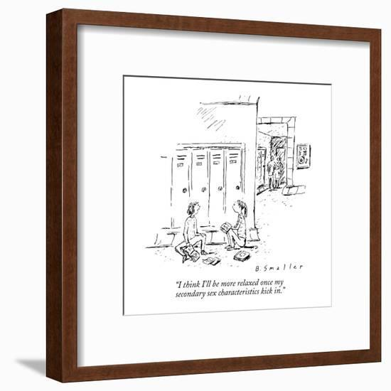 """""""I think I'll be more relaxed once my secondary sex characteristics kick in."""" - New Yorker Cartoon-Barbara Smaller-Framed Premium Giclee Print"""