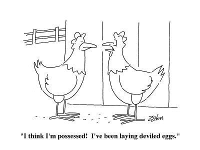 """I think I'm possessed!  I've been laying deviled eggs."" - Cartoon-Bob Zahn-Premium Giclee Print"