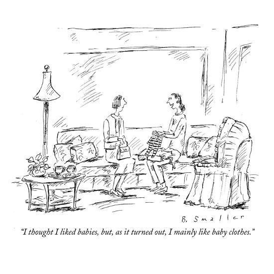"""""""I thought I liked babies, but, as it turned out, I mainly like baby cloth?"""" - New Yorker Cartoon-Barbara Smaller-Premium Giclee Print"""