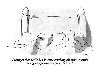 """""""I thought that while he's in there brushing his teeth it would be a good ?"""" - New Yorker Cartoon-Jack Ziegler-Premium Giclee Print"""