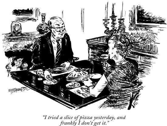 """""""I tried a slice of pizza yesterday, and frankly I don't get it."""" - New Yorker Cartoon-William Hamilton-Premium Giclee Print"""