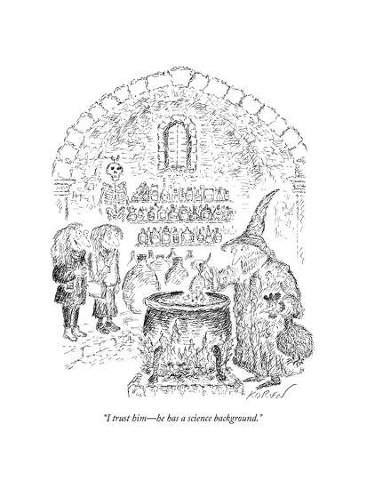 """I trust him?he has a science background."" - New Yorker Cartoon-Edward Koren-Premium Giclee Print"