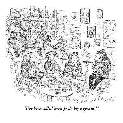 """I've been called 'most probably a genius.'"" - New Yorker Cartoon-Edward Koren-Premium Giclee Print"