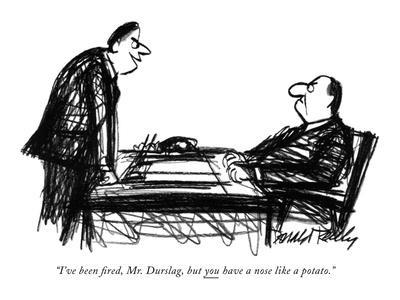 https://imgc.artprintimages.com/img/print/i-ve-been-fired-mr-durslag-but-you-have-a-nose-like-a-potato-new-yorker-cartoon_u-l-pgpkg50.jpg?p=0