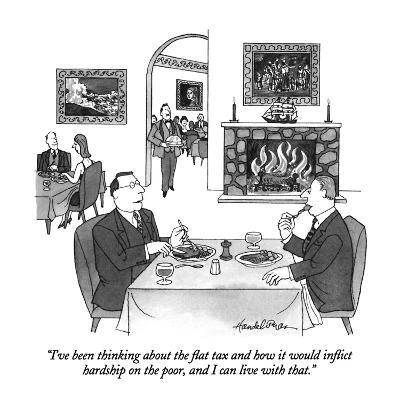 """I've been thinking about the flat tax and how it would inflict hardship o?"" - New Yorker Cartoon-J.B. Handelsman-Premium Giclee Print"