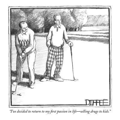 """""""I've decided to return to my first passion in life?selling  drugs to kids?-Matthew Diffee-Premium Giclee Print"""