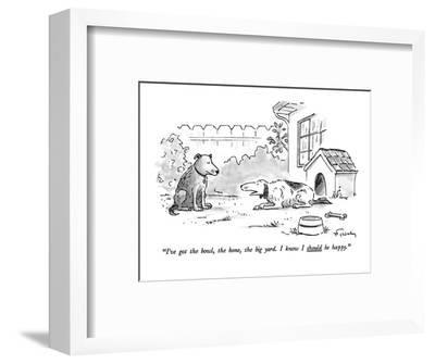 """I've got the bowl, the bone, the big yard. I know I should be happy."" - New Yorker Cartoon-Mike Twohy-Framed Premium Giclee Print"