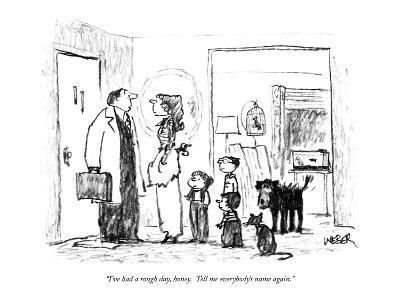 """I've had a rough day, honey.  Tell me everybody's name again."" - New Yorker Cartoon-Robert Weber-Premium Giclee Print"