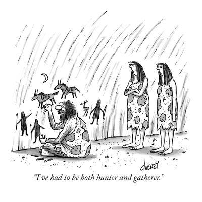 https://imgc.artprintimages.com/img/print/i-ve-had-to-be-both-hunter-and-gatherer-new-yorker-cartoon_u-l-pgqcms0.jpg?p=0