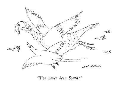 """""""I've never been South."""" - New Yorker Cartoon-Ed Arno-Premium Giclee Print"""