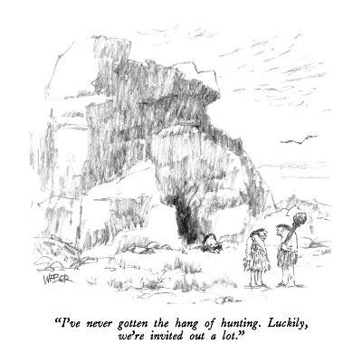 """""""I've never gotten the hang of hunting.  Luckily, we're invited out a lot.?"""" - New Yorker Cartoon-Robert Weber-Premium Giclee Print"""
