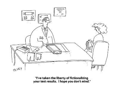 """I've taken the liberty of fictionalizing your test results.  I hope you d?"" - Cartoon-Peter C. Vey-Premium Giclee Print"