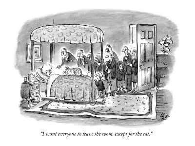 """""""I want everyone to leave the room, except for the cat."""" - New Yorker Cartoon-Frank Cotham-Premium Giclee Print"""