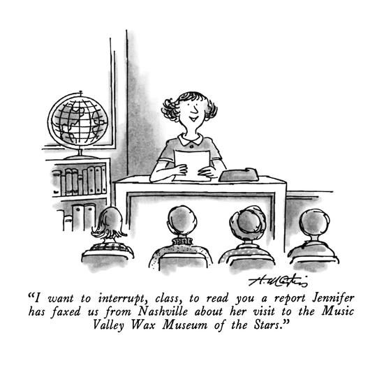 """""""I want to interrupt, class, to read you a report Jennifer has faxed us fr?"""" - New Yorker Cartoon-Henry Martin-Premium Giclee Print"""